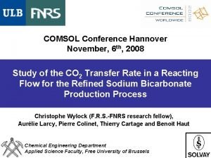 COMSOL Conference Hannover November 6 th 2008 Study