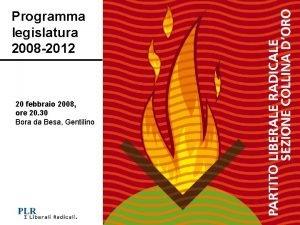 Programma legislatura 2008 2012 20 febbraio 2008 ore