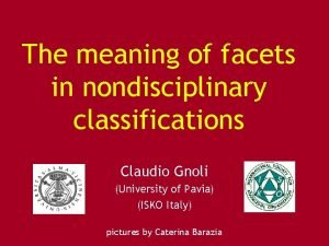 The meaning of facets in nondisciplinary classifications Claudio