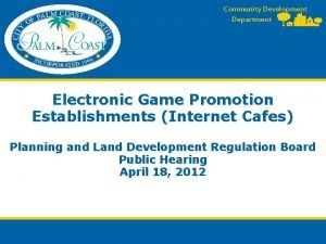 Community Development Department Electronic Game Promotion Establishments Internet