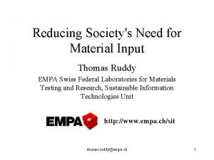 Reducing Societys Need for Material Input Thomas Ruddy