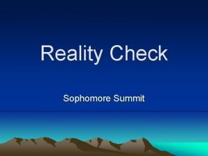 Reality Check Sophomore Summit Things a Sophomore Should