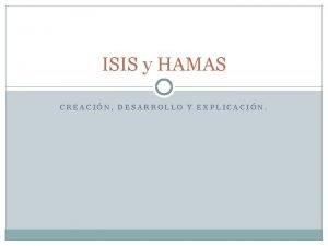 ISIS y HAMAS CREACIN DESARROLLO Y EXPLICACIN ISIS