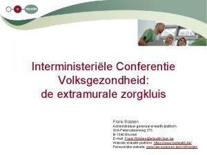 Interministerile Conferentie Volksgezondheid de extramurale zorgkluis Frank Robben
