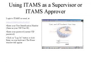 Using ITAMS as a Supervisor or ITAMS Approver