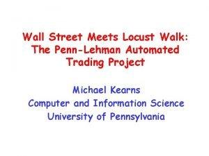 Wall Street Meets Locust Walk The PennLehman Automated