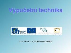Vpoetn technika VY32INOVACE1616internetov prohle Internetov prohle Potaov program