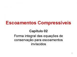 Escoamentos Compressveis Captulo 02 Forma integral das equaes