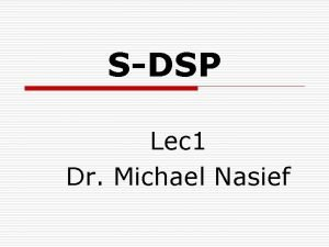 SDSP Lec 1 Dr Michael Nasief Fields of