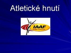 Atletick hnut Atletick hnut IAAF EAA AS Krajsk