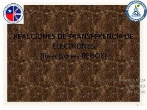 REACCIONES DE TRANSFERENCIA DE ELECTRONES Reacciones REDOX PEDRO