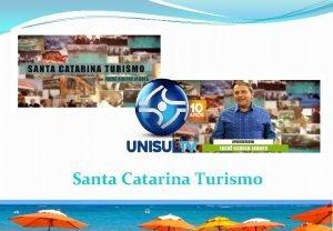 Santa Catarina Turismo Santa Catarina Turismo O Programa