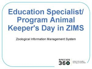 Education Specialist Program Animal Keepers Day in ZIMS