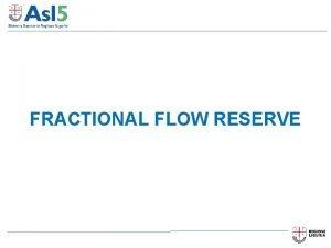 FRACTIONAL FLOW RESERVE FRACTIONAL FLOW RESERVE Pd FFR