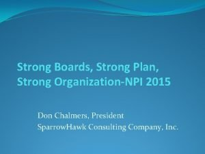 Strong Boards Strong Plan Strong OrganizationNPI 2015 Don