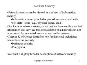 Network Security Network security can be viewed as
