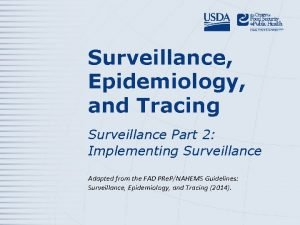 Surveillance Epidemiology and Tracing Surveillance Part 2 Implementing