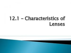12 1 Characteristics of Lenses Describing Lenses A