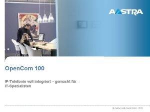 Open Com 100 IP Telefonie voll integriert gemacht