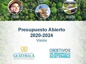 Presupuesto Abierto 2020 2024 Visin 1 Presupuesto General