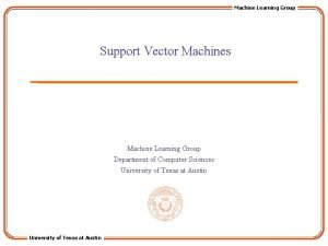 Machine Learning Group Support Vector Machines Machine Learning