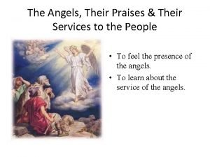 The Angels Their Praises Their Services to the
