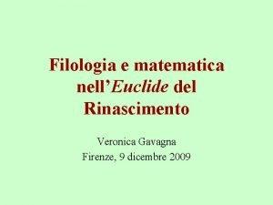 Filologia e matematica nellEuclide del Rinascimento Veronica Gavagna