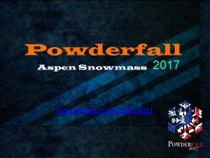 Powderfall Aspen Snowmass 2017 https vimeo com169614021 Aspen