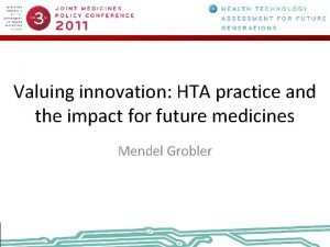 Valuing innovation HTA practice and the impact for