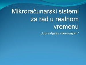 Upravljanje memorijom Uvod Poznavanje sistema za upravljanje memorijom