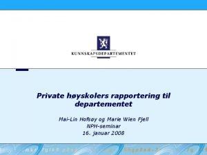 Private hyskolers rapportering til departementet MaiLin Hofsy og