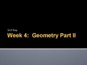 SAT Prep Week 4 Geometry Part II I