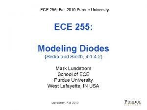 ECE 255 Fall 2019 Purdue University ECE 255