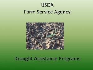 USDA Farm Service Agency Drought Assistance Programs USDA