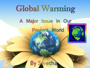 What is global warming Global warming is when