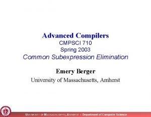 Advanced Compilers CMPSCI 710 Spring 2003 Common Subexpression