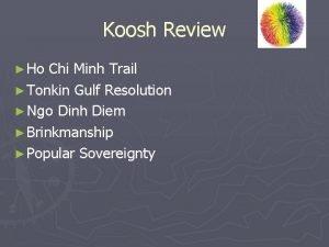 Koosh Review Ho Chi Minh Trail Tonkin Gulf