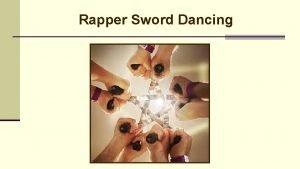 Rapper Sword Dancing What is Rapper Sword Dancing