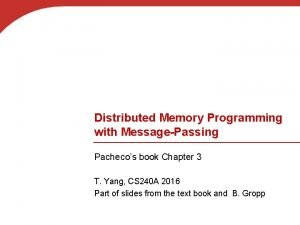 Distributed Memory Programming with MessagePassing Pachecos book Chapter