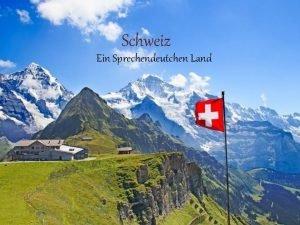 Schweiz Ein Sprechendeutchen Land Wo ist die Schweiz
