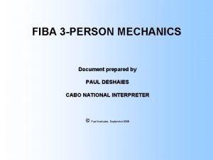 FIBA 3 PERSON MECHANICS Document prepared by PAUL
