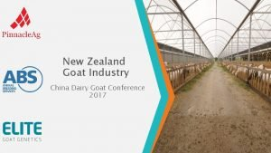 New Zealand Goat Industry China Dairy Goat Conference