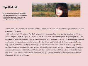 Olga Odalchuk Une dcouverte pour moi et jadore