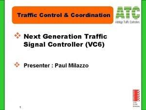 Traffic Control Coordination v Next Generation Traffic Signal