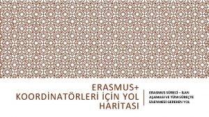 ERASMUS KOORDNATRLER N YOL HARTASI ERASMUS SREC LAN