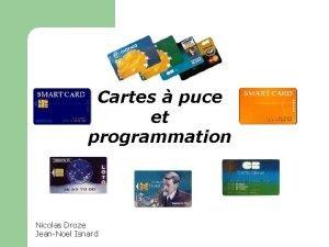 Cartes puce et programmation Nicolas Droze JeanNoel Isnard