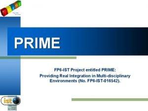 PRIME FP 6 IST Project entitled PRIME Providing