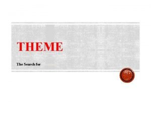 THEME The Search for Meaning THEME Theme Life