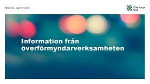 Hllbar stad ppen fr vrlden Information frn verfrmyndarverksamheten