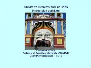 Childrens interests and inquiries in free play activities